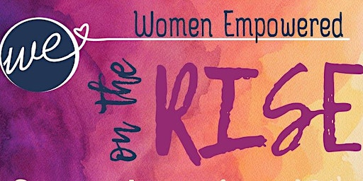 Women Empowered - On The Rise