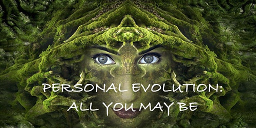 Personal Evolution: All You May Be