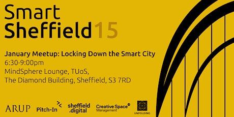 SmartSheffield #15 - Locking Down the Smart City tickets