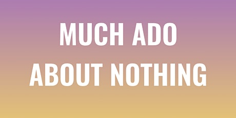 Much Ado About Nothing Pay-What-You-Can Preview tickets