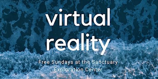 Virtual Reality Sundays at the Sanctuary Exploration Center!