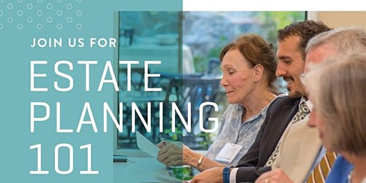 Estate Planning 101 - Evening Session