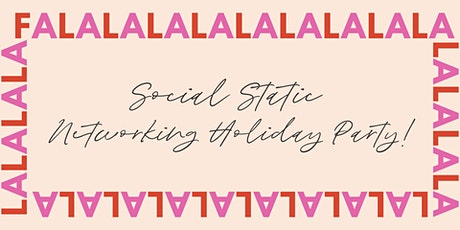 Social Static Networking Holiday Party! tickets