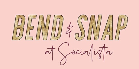 Bend & Snap at Socialista tickets