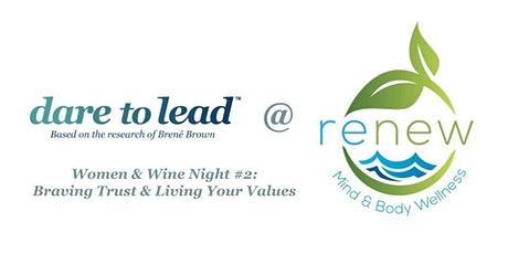 Dare to Lead™ Women & Wine Networking Event #2: Trust &  Values tickets