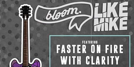 bloom. • Like Mike • Faster on Fire • With Clarity at Local 506 tickets
