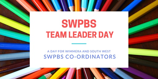 SWPBS Team Leader  Training - FOR SWPBS Co-ordinators - Warrnambool