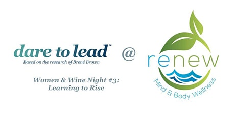Dare to Lead™ Women & Wine Networking Event #3: Learning to Rise tickets