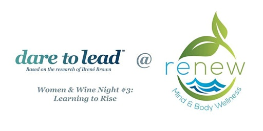 Dare to Lead™ Women & Wine Networking Event #3: Learning to Rise