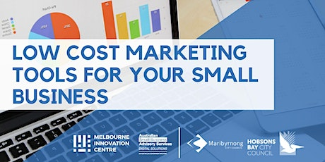 Low Cost Marketing Tools for your Small Business - Hobsons Bay/Maribyrnong  tickets