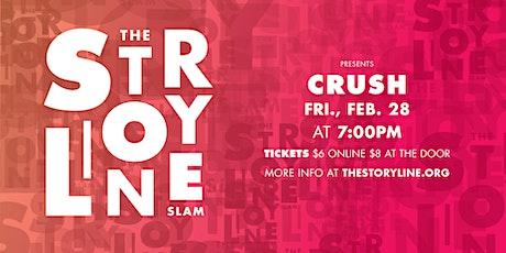 The Storyline SLAM: Crush tickets