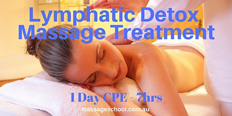 Lymphatic Detox Massage Treatment - CPE Event (7hrs) tickets