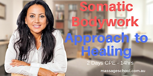 Somatic Bodywork Approach to Healing - CPE Event (14hrs)