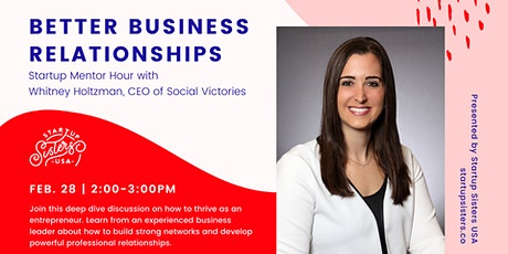 Build Better Business Relationships  ⚡Mentor Hour with CEO Whitney Holtzman tickets