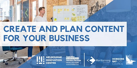Content Creation: How to Create and Plan Content for your Business - Hobsons Bay/Maribyrnong  tickets