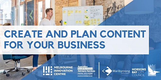 Content Creation: How to Create and Plan Content for your Business - Hobsons Bay/Maribyrnong