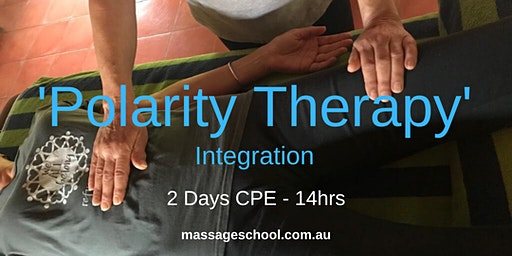 'Polarity Therapy' Integration - CPE Event (14hrs)