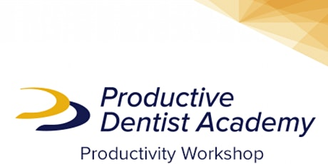 Special offer Productive Dentist Academy 2 Day Workshop tickets