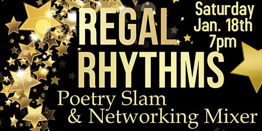 Regal Rhythms Poetry Slam & Networking Mixer