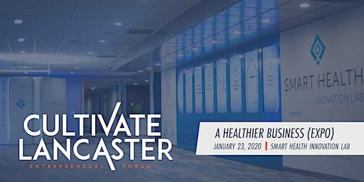 Cultivate Lancaster Entrepreneurs Forum #9: A Healthier Business (Expo)