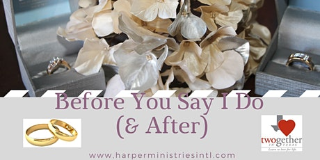 Before You Say I Do (Pre-Marital Course)  &  The Aftermath (Post Wedding) tickets