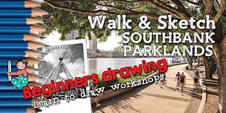 WALK & SKETCH SOUTHBANK PARKLANDS tickets