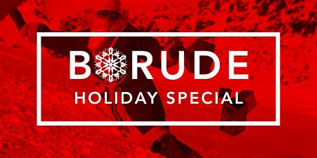 B*rude Holiday Special tickets