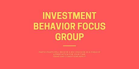 Investment Behavior Focus Group (261219) tickets