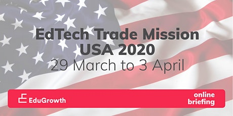 EduGrowth Online Briefing: US EdTech Trade Mission 2020 tickets