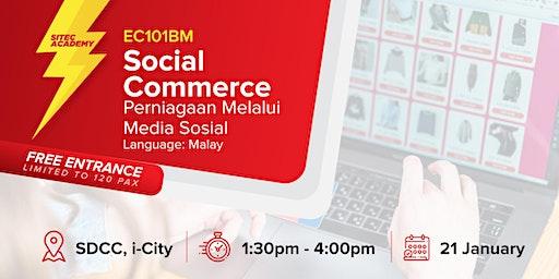 2020 Kelas E-Dagang SITEC 101BM: Perniagaan Melalui Media Sosial (Social Commerce)
