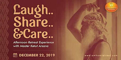 Laugh Share Care with Master Ketut Arsana