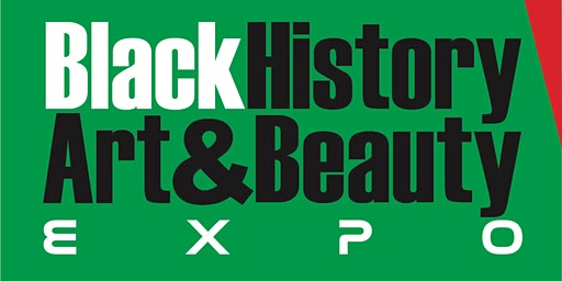 BLACK HISTORY ART & BEAUTY EXPO