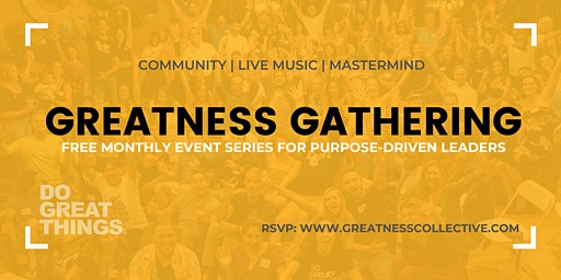 Greatness Gathering: March 18, 2020 | Purpose-Driven Leaders