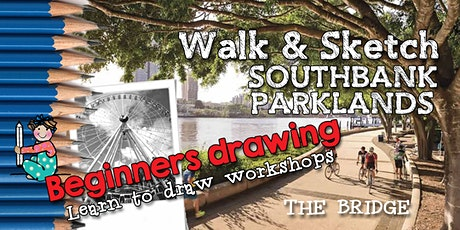 WALK & SKETCH SOUTHBANK PARKLANDS- Structured Drawing- The Bridge tickets