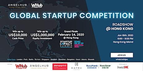 Global Startup Competition - Hong Kong roadshow - AngelHub & WHub tickets