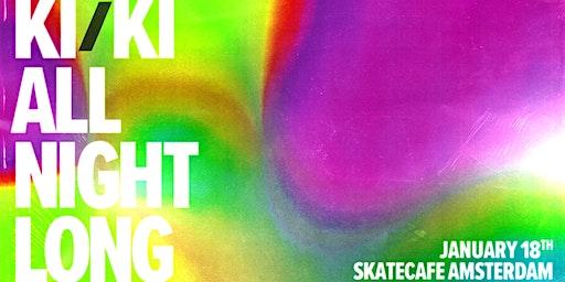 KI/KI All Night Long - Skatecafe