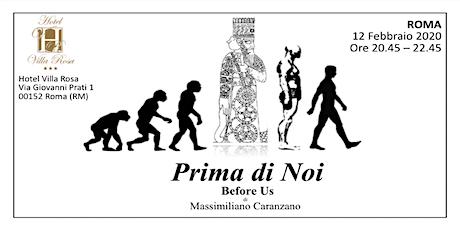 ROMA Prima di Noi Before Us  - Le origini antidiluviane dell'umanità biglietti