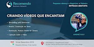 PEQUENO-ALMOÇO DE NEGÓCIOS + PALESTRA: CRIANDO VIDEOS...