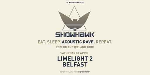 Showhawk Duo (Limelight 2, Belfast)
