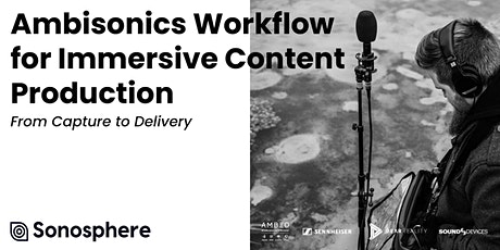 Ambisonics Workflow for Immersive Content Production tickets