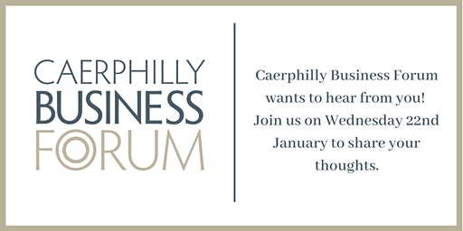 The Future of the Caerphilly Business Forum
