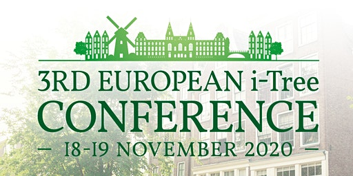 3rd European i-Tree Conference 2020, Amsterdam