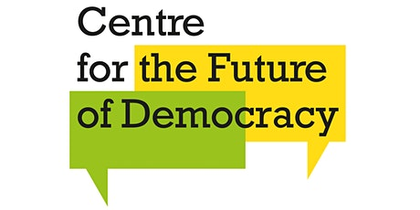 Centre for the Future of Democracy - Launch Event tickets
