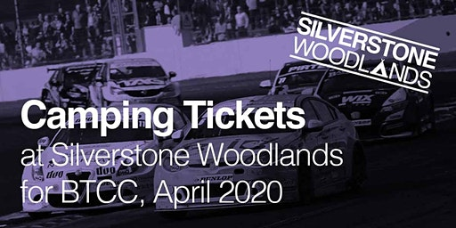 Camping at Silverstone Woodlands - April British Touring Car Championships