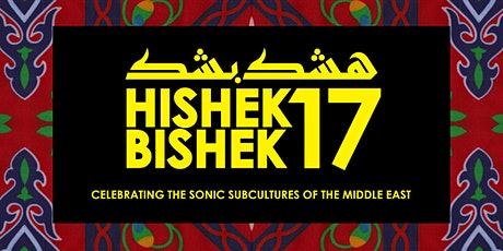 Hishek Bishek 17 (Bass and Beats from the Middle East) tickets
