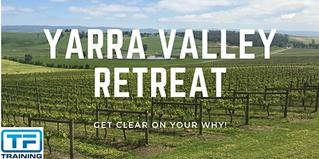 Yarra Valley Retreat - Get Clear On Your Why tickets