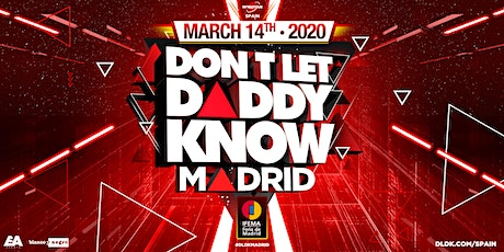 Don't Let Daddy Know Madrid 2020 #DLDKSPAIN tickets