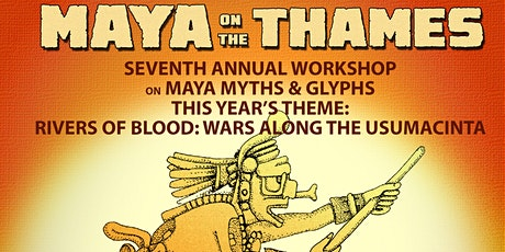 Seventh Annual Maya-on-the-Thames Hieroglyphic Workshops tickets