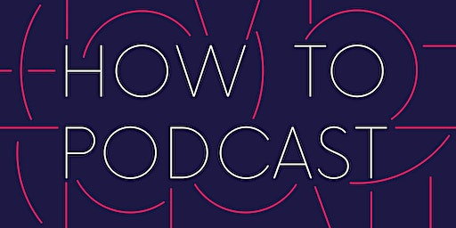 How to Podcast - Telling Audio Stories Online