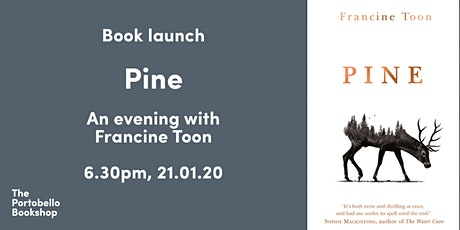 BOOK LAUNCH: Pine by Francine Toon tickets